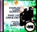 Charles Lloyd Quartet,Keith Jarrett チャールズ・ロイド/Rare Live Compile 1966-1967