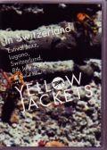 Yellow Jackets イエロー・ジャケット/Switzerland 2006
