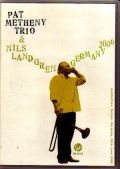 Pat Metheny Trio & Nils Landgren/Live Germany 2006