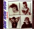 Bow Wow Wow バウ・ワウ・ワウ/MA,USA 1983