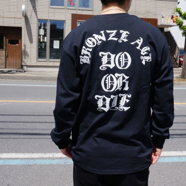 SALE セール BRONZE AGE ブロンズエイジ DO OR DIE L/S Tee 【#SafeAtHome】