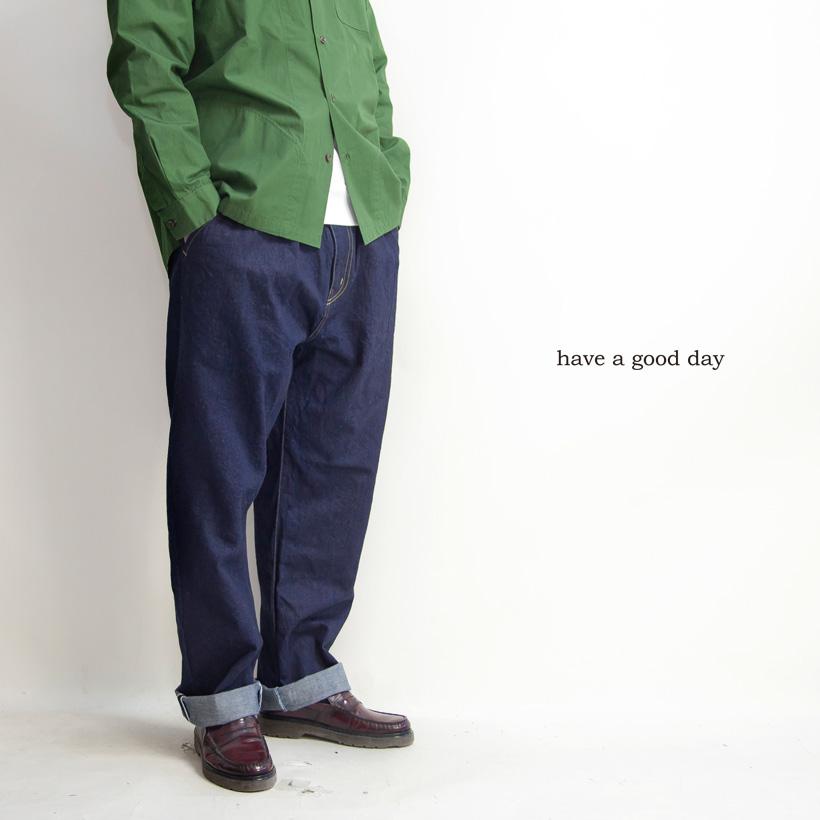 have a good day ハブアグッドデイ 井原デニム タックワイドデニムパンツ 日本製 メンズ