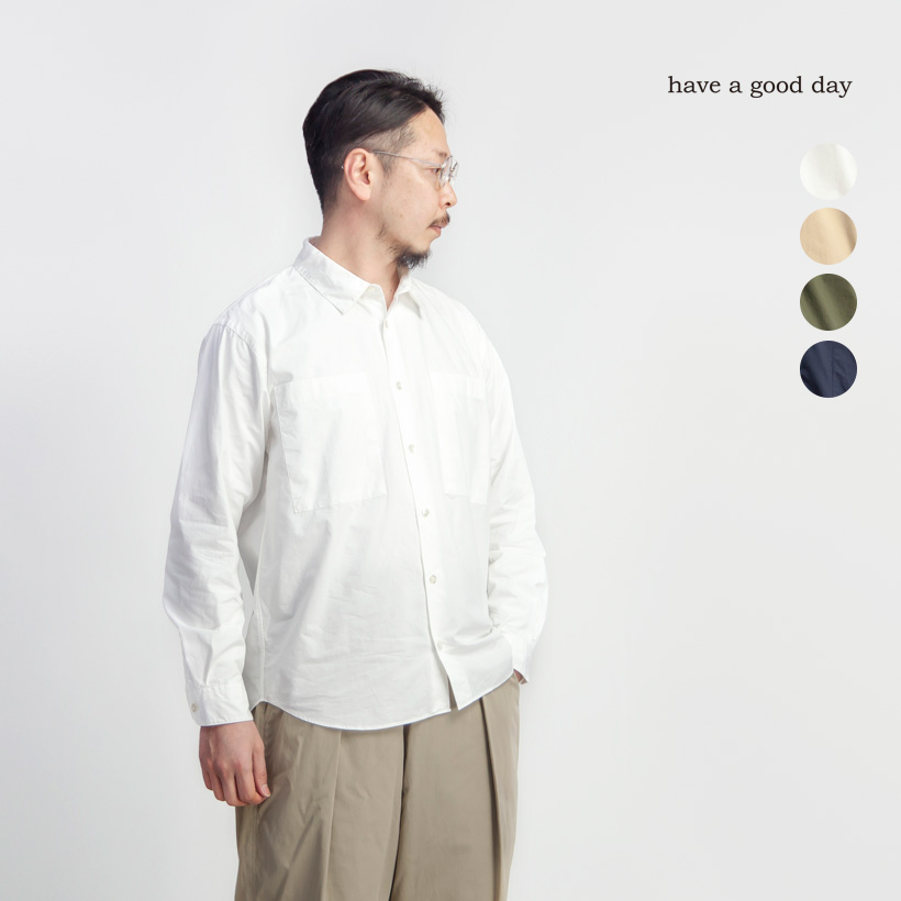 have a good day ハブアグッドデイ デイリーシャツ レギュラーカラーシャツ 日本製 メンズ