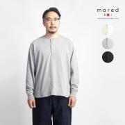 Mared マレッド BD天竺 ヘンリーネック長袖Tシャツ 日本製 メンズ