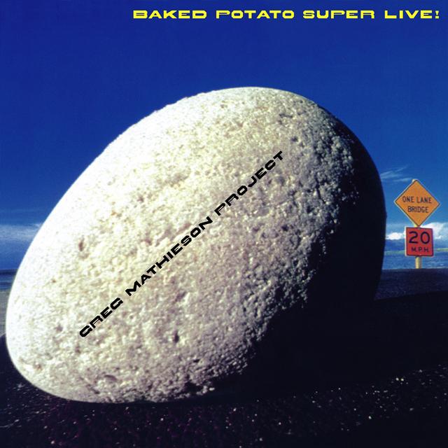 グレッグ・マティソン・プロジェクト『Baked Potato Super Live!』
