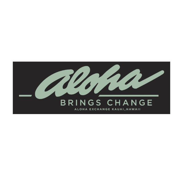 ALOHA XCHNG(アロハ・エクスチェンジ)Aloha Brings Change Bumper Sticker