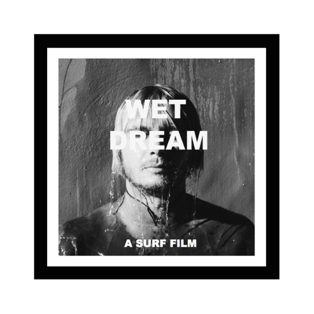 TylerWarren SURF DVD『WET DREAM A SURF FILM』