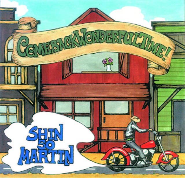 COME BACK WONDERFUL TIME ! / SHIN50 MARTIN