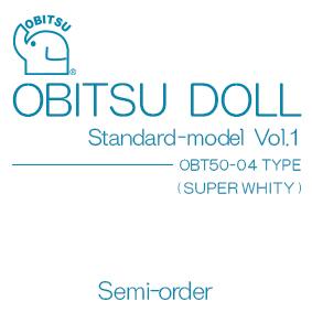 【50ST-001SW】[オビツショップ限定]スタンダードモデルVol.1 OBT50-04TYPE スーパーホワイティ