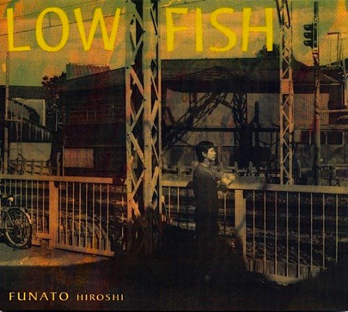 on-54 LOW FISH / 船戸博史