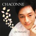 CD・松野迅「CHACONNE シャコンヌ」