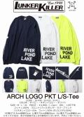 ★ご予約商品★LunkerKiller ランカーキラー 「ARCH LOGO PKT L/S-Tee」<10/20(土)まで>10月下旬入荷予定