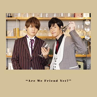 DJCD「天�滉平・大塚剛央の「僕たちもう、フレンドですよね?」」友達になってからの第3歩CD