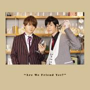 DJCD「天崎滉平・大塚剛央の「僕たちもう、フレンドですよね?」」友達になってからの第3歩CD