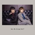 DJCD「天崎滉平・大塚剛央の「僕たちもう、フレンドですよね?」誕生日は徳島でお祝いCD」