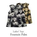レディース トップス / Fountain Palm