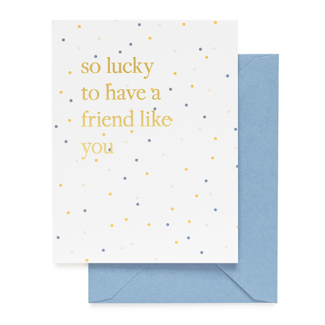 Sugar Paper/シングルカード/Lucky To Have a Friend Like You