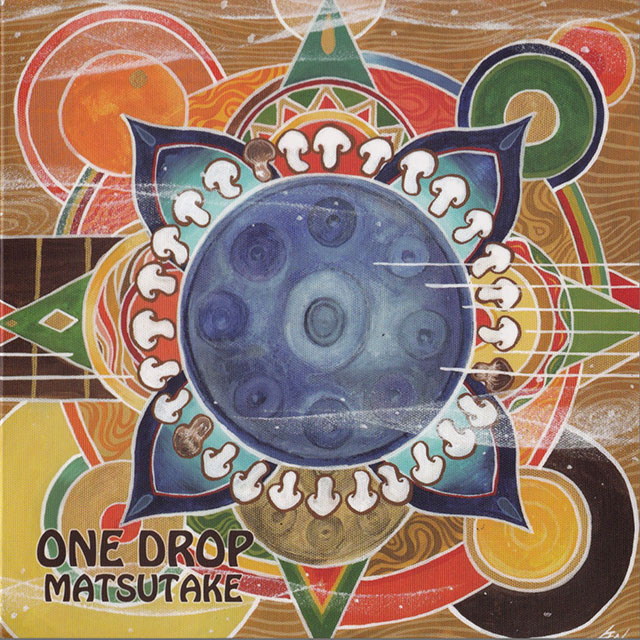『ONE DROP』MATSUTAKE