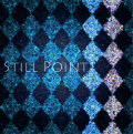 『Still Point』スティルポイント