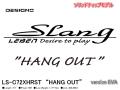 "DESIGNO SLANG LS-C72XHRST ""HANG OUT"" version EVA 【ソリッドティップモデル】"