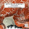 シマノフスキ/ピアノ作品集(メトープ、12の練習曲、ソナタ第3番、ポーランド舞曲集)