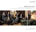 「森、ホルン、歌曲」〜男声アンサンブルとホルンのための音楽