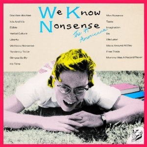 The 49 Americans / We Know Nonsense