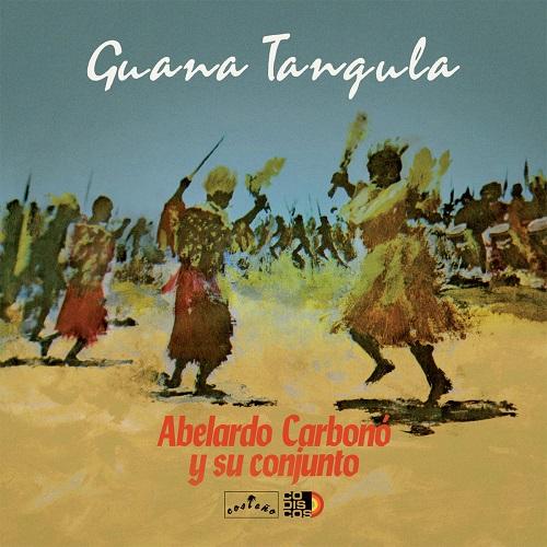 Abelardo Carbono y su Conjunto / Guana Tangula