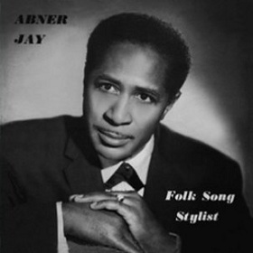 Abner Jay / Folk Song Stylist