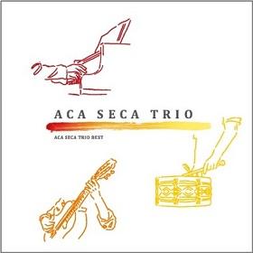 ACA SECA TRIO / ACA SECA TRIO BEST