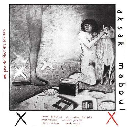 Aksak Maboul / Un peu de l'âme des bandits
