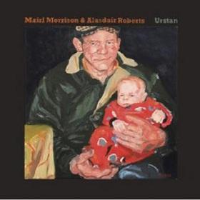 Mairi Morrison & Alasdair Roberts / Urstan