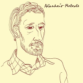 Alasdair Roberts / Alasdair Roberts
