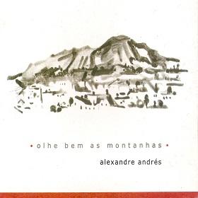 Alexandre Andres / Olhe Bem As Montanhas