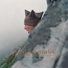 Ande Somby(with Chris Watson) / Yoiking with the Winged Ones