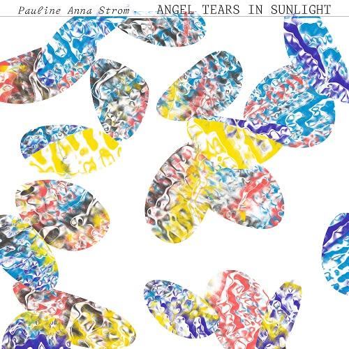 Pauline Anna Strom / Angel Tears in Sunlight