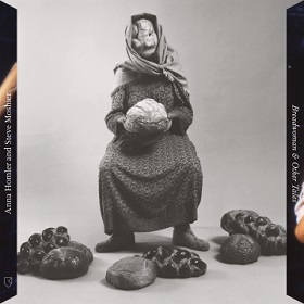 Anna Homler and Steve Moshier / Breadwoman & Other Tales