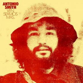 Antonio Smith / Ven, Seamos Mas... + Somos El Mundo