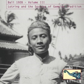 VA / Bali 1928 – Volume III: Lotring and the Sources of Gamelan Tradition