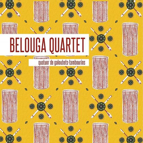 Belouga Quartet / Quatuor De Galoubets - Tambourins