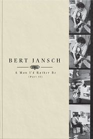 Bert Jansch / A Man I'd Rather Be (Part 2)