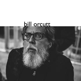 Bill Orcutt / Bill Orcutt