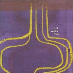 Bill Wells Trio / Incorrect Practice