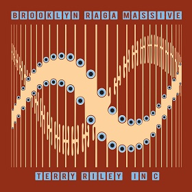 Brooklyn Raga Massive / Terry Riley In C