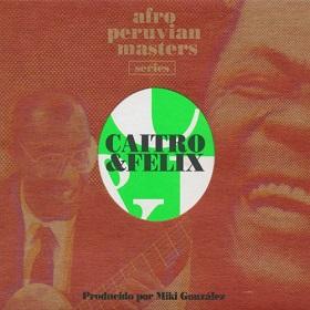 Caitro Soto & Felix Casaverde / Caitro & Felix Producida por Miki Gonzalez