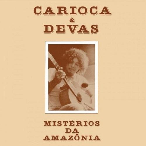 Carioca & Devas / Misterios Da Amazonia