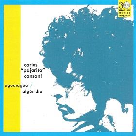 "Carlos ""Pajaro"" Canzani  / Aguaragua + Algun Dia"