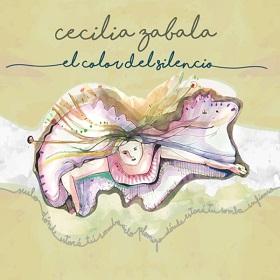 Cecilia Zabala / El Color Del Silencio