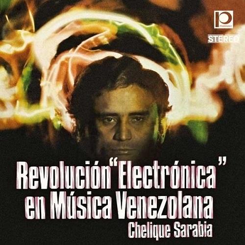Chelique Sarabia / Revolucion Electronica En Musica Venezolana