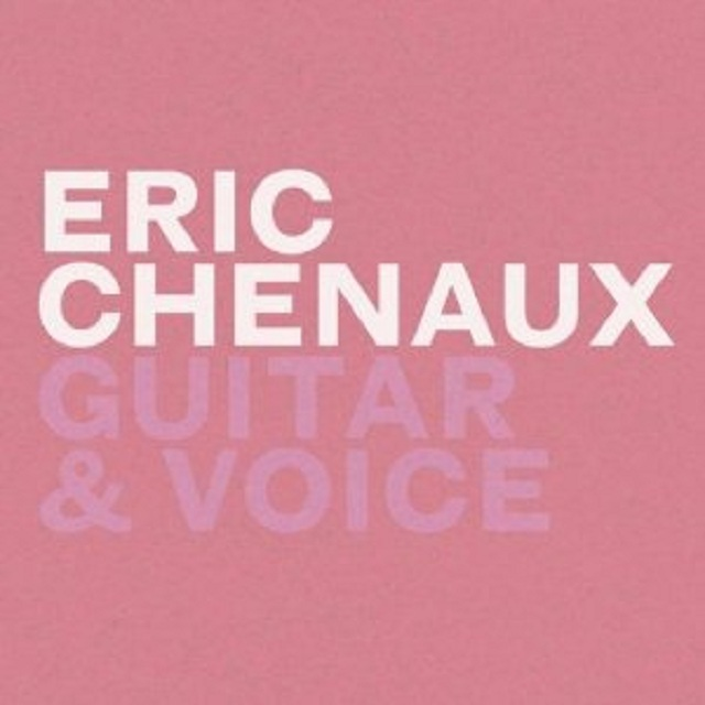Eric Chenaux / Guitar & Vocal